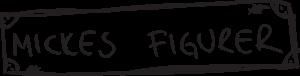 Mickes Figurer